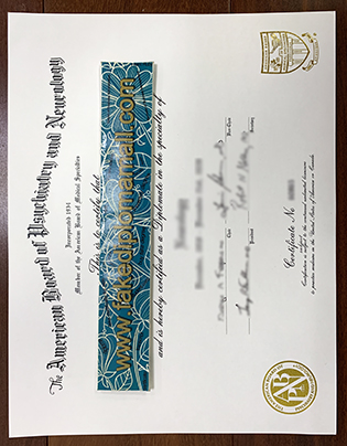 Providing Fake ABPN Certificate – The American Board of Psychiatry and Neurology Certificate